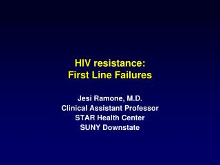 HIV resistance: First Line Failures