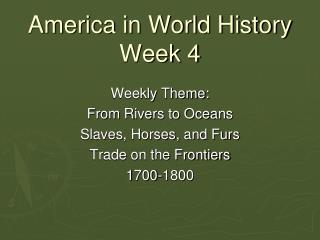 America in World History Week 4