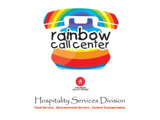 Hospitality Services Division Food Service . Environmental Service . Central Transportation
