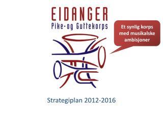 S trategiplan  2012-2016