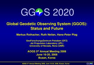 Global Geodetic Observing System (GGOS): Status and Future