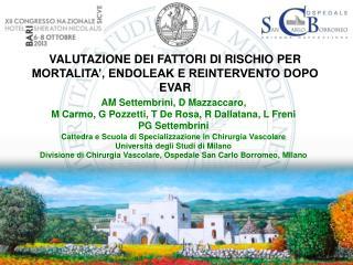 AM Settembrini, D Mazzaccaro,  M Carmo, G Pozzetti, T De Rosa, R Dallatana, L Freni