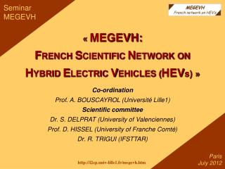 «  MEGEVH:  F RENCH  S CIENTIFIC  N ETWORK ON H YBRID  E LECTRIC  V EHICLES ( HEV s) »