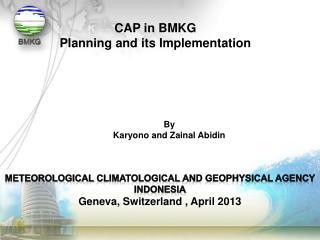 Meteorological  climatological  and geophysical agency INDONESIA Geneva, Switzerland , April 2013