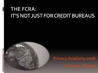 The FCRA: It s Not Just For Credit Bureaus