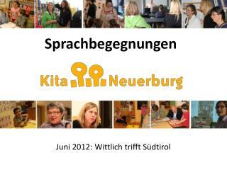 Juni 2012: Wittlich trifft Südtirol