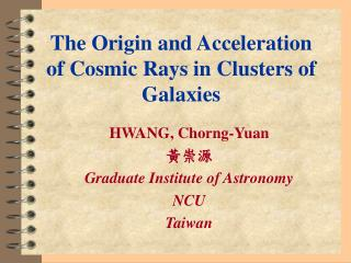 The Origin and Acceleration of Cosmic Rays in Clusters of Galaxies