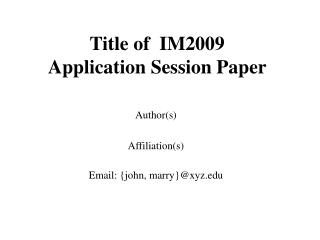 Title of  IM2009  Application Session Paper