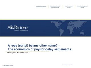 A rose (cartel) by any other name? –  The economics of pay-for-delay settlements