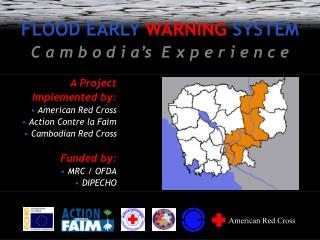 FLOOD EARLY WARNING SYSTEM C a m b o d i a's  E x p e r i e n c e