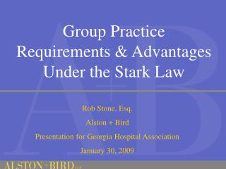 Group Practice  Requirements  Advantages  Under the Stark Law