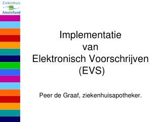 Implementatie  van Elektronisch Voorschrijven  (EVS)