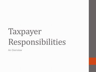 Taxpayer Responsibilities