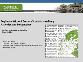 Engineers Without Borders  Students – Aalborg Activities  and  Perspectives