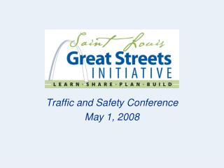 Traffic and Safety Conference May 1, 2008