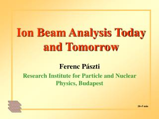 Ion Beam Analysis Today and Tomorrow