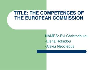TITLE: THE COMPETENCES OF THE EUROPEAN COMMISSION