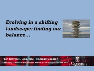 Evolving in a shifting landscape: finding our balance...