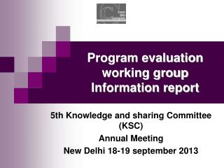 Program evaluation working group Information report