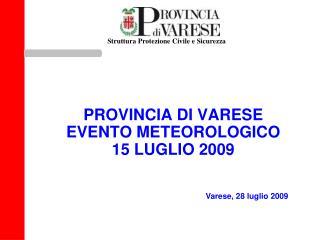 PROVINCIA DI VARESE EVENTO METEOROLOGICO 15 LUGLIO 2009