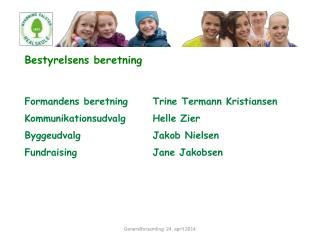 Bestyrelsens beretning Formandens beretning Trine Termann Kristiansen