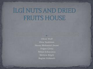 İLGİ NUTS AND DRIED FRUITS HOUSE