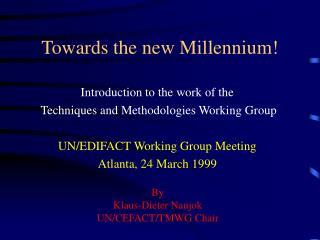 Towards the new Millennium!
