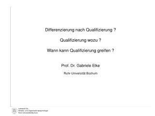 Differenzierung nach Qualifizierung ? Qualifizierung wozu ? Wann kann Qualifizierung greifen ?