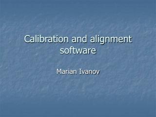 Calibration and alignment software