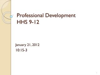 Professional  Development HHS 9-12