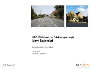 SEK  ( Städtebauliches Entwicklungskonzept) Markt Zapfendorf Zwischenbericht Gemeinderat