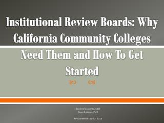 Institutional Review Boards: Why California Community Colleges Need Them and How To Get Started