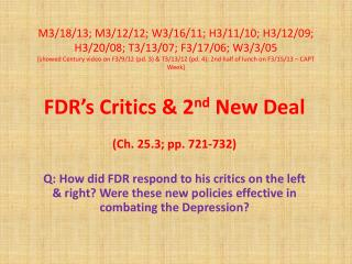 FDR's Critics & 2 nd  New Deal ( Ch. 25.3; pp. 721-732 )