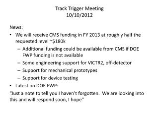 Track Trigger Meeting 10/10/2012