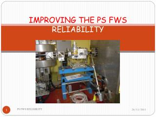 IMPROVING THE PS FWS  RELIABILITY
