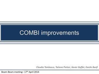 COMBI improvements