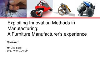 Exploiting Innovation Methods in Manufacturing:  A  Furniture Manufacturer's experience