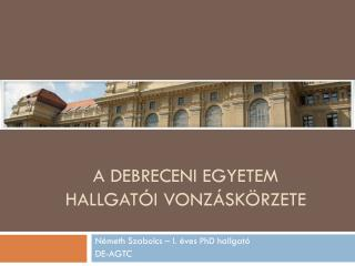A Debreceni Egyetem hallgatói vonzáskörzete