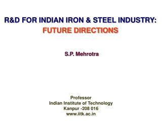 RD FOR INDIAN IRON  STEEL INDUSTRY: FUTURE DIRECTIONS