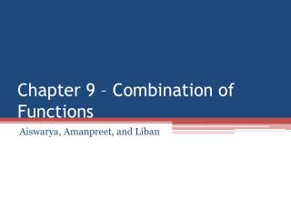 Chapter 9 – Combination of Functions