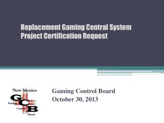 Gaming Control Board October 30 ,  2013