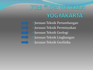 "FTM ""UPN VETERAN YOGYAKARTA"""