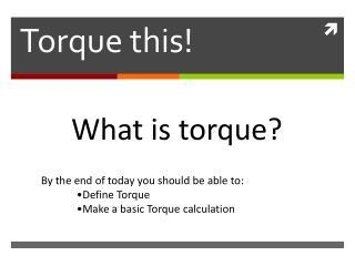 Torque this!