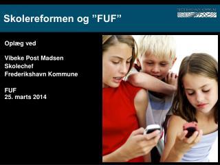 """Skolereformen og """"FUF"""""""