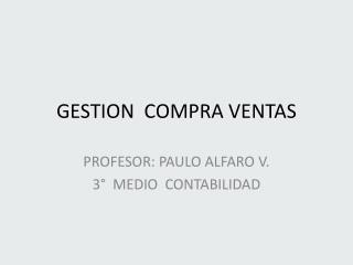 GESTION  COMPRA VENTAS