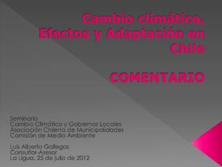 Cambio  climático, Efectos y Adaptación en Chile  COMENTARIO