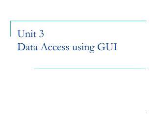 Unit 3 Data Access using GUI