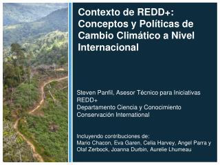Contexto de REDD+: Conceptos y Políticas de Cambio Climático a Nivel Internacional