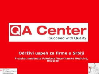 Održivi uspeh za firme u Srbiji Projekat studenata Fakulteta Veterinarske Medicine, Beograd