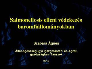 Salmonellosis elleni védekezés baromfiállományokban